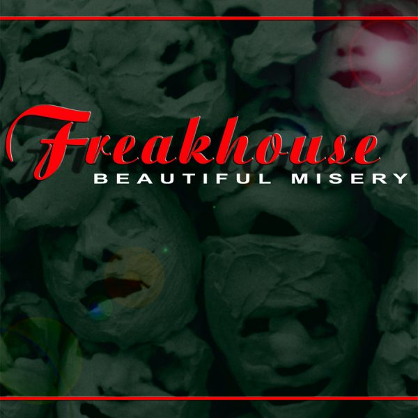 Freakhouse_Beautiful Misery